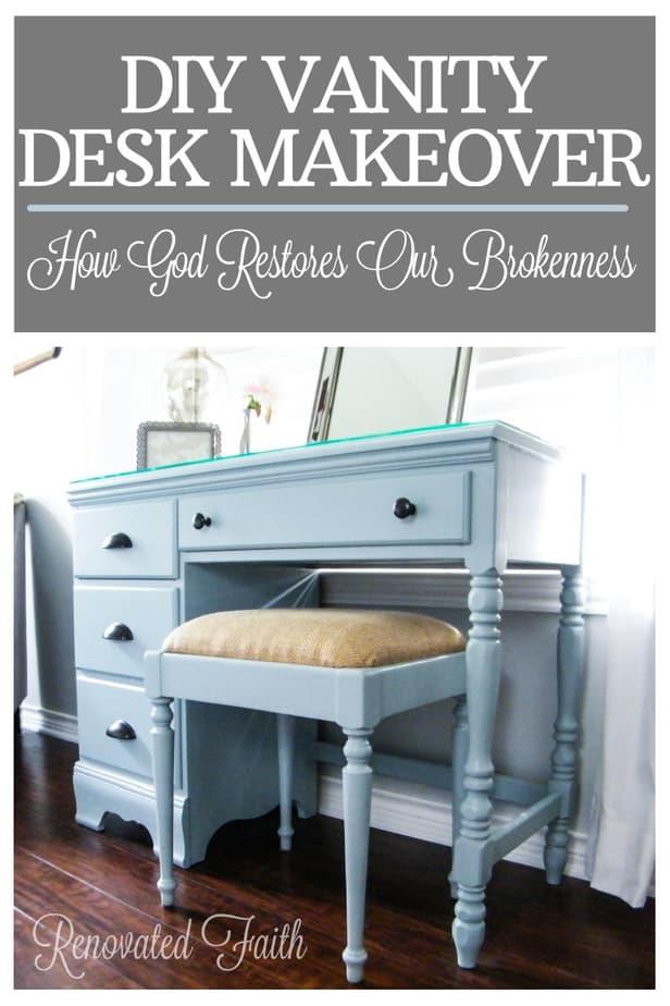 DIY Vanity Desk Makeover : How God Restores Our Brokenness www.renovatedfaith.com