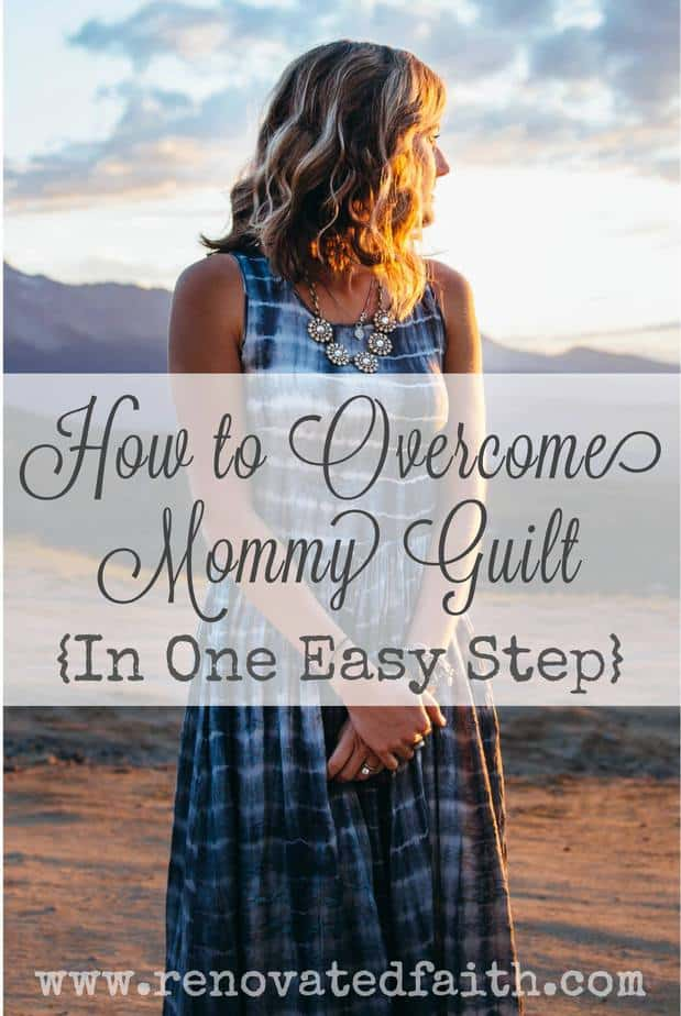 How To Overcome Mommy Guilt In One Easy Step