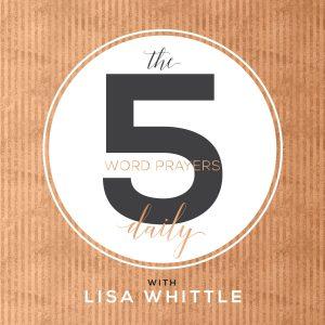 Lisa Whittle 5 Word Prayers Podcast - Best Christian Podcasts for Women - www.renovatedfaith.com #lisawhittle #bestchristianpodcasts #toppodcasts #renovatedfaith