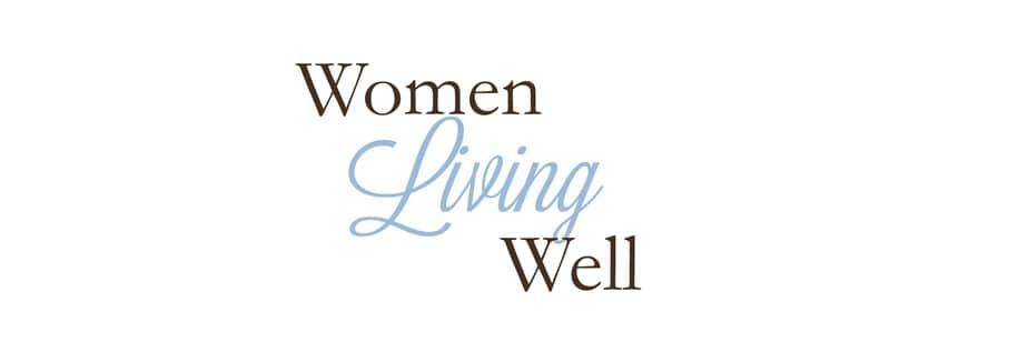 Women Living Well Renovated Faith